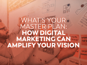How digital marketing can amplify your vision