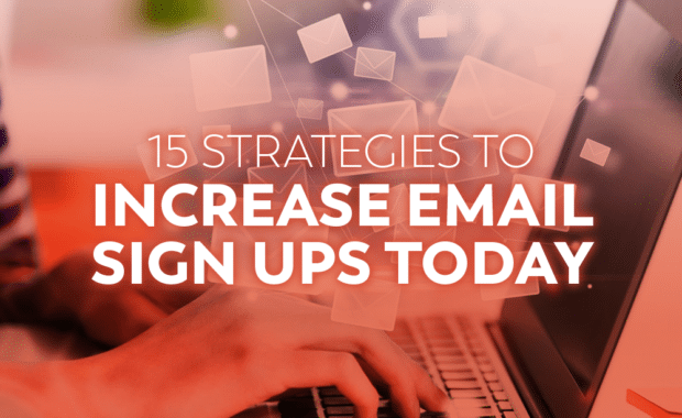 Strategies to increase email sign ups