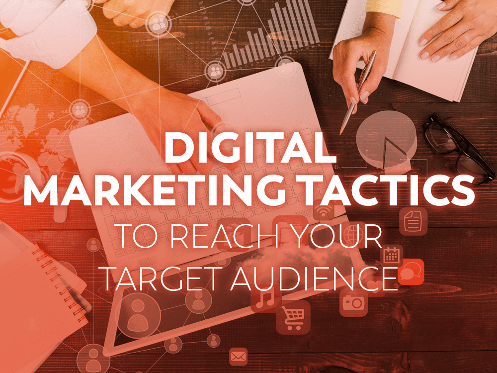 Tactics to reach target audience